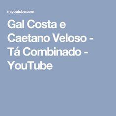 Gal Costa e Caetano Veloso - Tá Combinado - YouTube