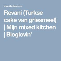 Revani (Turkse cake van griesmeel) | Mijn mixed kitchen | Bloglovin'