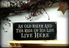 Motorcycle Biker Sign / An Old Biker And The Ride Of by Woodticks, $15.95