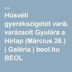 Húsvéti gyerekszigetet varázsolt Gyulára a Hírlap (Március 26.) | Galéria | beol.hu BEOL