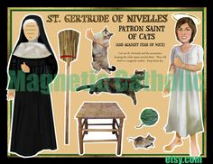 St. Gertrude of Nivelles, patron saint of Cats and against fear of mice.