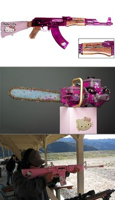 Hello kitty gun and chainsaw. All I can say is WOW.