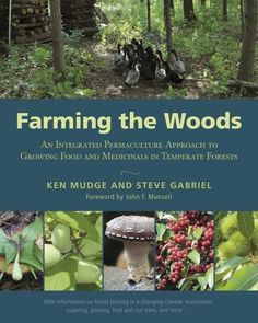 How to grow food and medicinals as well as managing and harvesting a woodland.