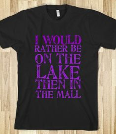 I would rather be on the lake then in the mall and back says or in ce152a27fab0