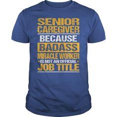 (New Tshirt Design) Awesome Tee For Senior Caregiver [TShirt 2016] Hoodies, Funny Tee Shirts