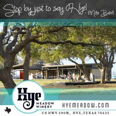 Visited Hye Meadow Winery yet?! Stop by just to say HYE and taste some of their incredible Texas wines.