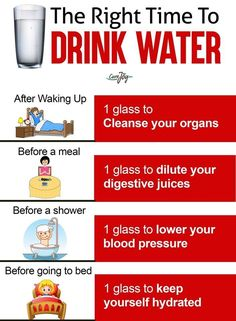 nutrition - The Right Time To DRINK WATER After Waking Up 1 glass to Cleanse your organs Before a meal 1 glass to dilute your digestive juices Before a shower 1 glass to lower your blood pressure Before going to bed 1 glass to keep yourself hydrated Healthy Aging, Healthy Tips, Healthy Water, Eat Healthy, Healthy Snacks, Health And Beauty, Health And Wellness, Usui Reiki, Life Hacks