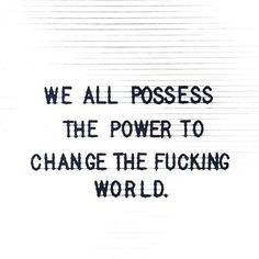 You better believe it! Cause this sh!t is really true. We all possess the power to change our lives and our world. With love Rockstar Misfit xoxoxo . Mis Fit, I Love Coffee, Take Action, Our Life, Positive Vibes, Believe, Change, App, My Love