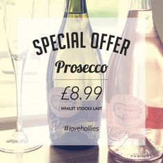 Special offer on Prosecco, whilst stocks last £8.99