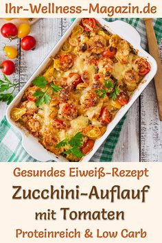 Healthy zucchini casserole with tomatoes: Hearty low-carb recipe for a protein-rich casserole with Skyr and Mozzarella. The vegetarian protein diet recipe is simple and quick, low in calories, light a Healthy Dinner Recipes, Low Carb Recipes, Vegetarian Recipes, Vegetarian Protein Diet, Law Carb, Healthy Zucchini, Recipe Zucchini, Evening Meals, Food Inspiration