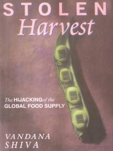 Stolen Harvest; The hijacking of the Global food supply