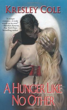 A Hunger Like No Other (Immortals After Dark, Book 1) by Kresley Cole,
