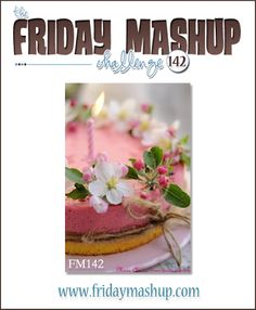 The Life of Mrs. Miles: Friday Mashup No. 142 Challenge card