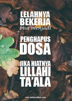 Lelahnya Bekerja Bisa Menjadi Penghapus Dosa Words Quotes, Wise Words, Love Quotes, Muslim Quotes, Religious Quotes, Islamic Inspirational Quotes, Islamic Quotes, Cinta Quotes, Love In Islam