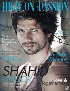 Shahid Kapoor on The Cover of High on Passion - October 2013.