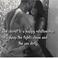 Bitch Berbie Secref to a Happy Relationship Keep the Fights Clean and the Sex Dirt Page Love ♡ Fighting Quotes, Keep Fighting, Happy Relationships, Relationship Quotes, Motivational Quotes, Inspirational Quotes, Best Pal, Love Memes, Unconditional Love