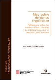 Más sobre Derechos Lingüísticos : reflexiones sobre los límites constitucionales y su interpretación por el Tribunal Constitucional
