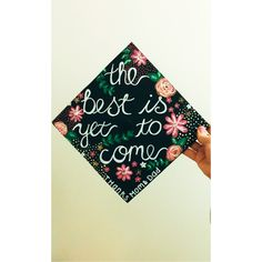 """Graduation cap idea """"the best is yet to come"""" High School Graduation, Graduation Gifts, Graduation Ideas, College Gifts, College Fun, Teacher Appreciation Gifts, Teacher Gifts, Teacher Gift Baskets, Stocking Stuffers For Men"""