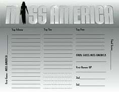 Miss America Party I have a similar ballot to this and award prizes at every level for the one who guesses the most right (Top 15) (10) (5) then finalists...