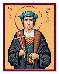 Give us,  good Lord,  the grace to work for  the things we pray for.   --St Thomas More, 1478-1535