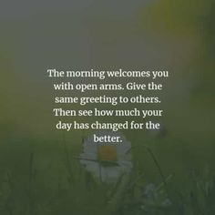 150 Beautiful good morning inspirational quotes and sayings. Welcome a brand new morning with a smile. Good Morning Inspirational Quotes, Good Morning Quotes, Wake Up Quotes, Good Morning Texts, Life Is A Gift, Brand New Day, Change Is Good, Happy Thoughts, Your Smile