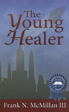 The Young Healer by Frank McMillan. Award winning book. Great summer reading for children ages 9-12!