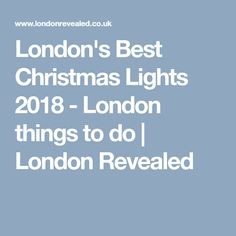 London's Best Christmas Lights 2018 - London things to do Best Christmas Lights, Christmas Time, Light Installation, Things To Do, December, Events, London, Happenings, Big Ben London