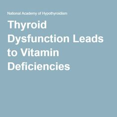Thyroid Dysfunction Leads to Vitamin Deficiencies