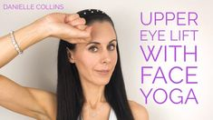 Danielle Collins, World Leading Face Yoga Expert, shows you how to do simple Face Yoga techniques to help firm and lift the eye area. Danielle Collins Face Yoga, Tighten Neck Skin, Face Yoga Method, Face Yoga Exercises, How To Massage Yourself, Facial Yoga, Good Skin Tips, Yoga Youtube, Eye Lift