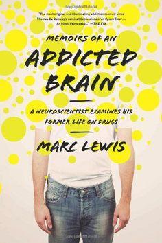 Momoirs of an addicted brain
