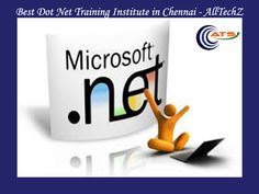 Dot Net Training-AllTechZ Solutions Dot net Training Course in Chennai provided by Microsoft Certified and Realtime working professionals with experience in Microsoft .NET Framework including realtime dot net projects. In Ats Microsoft dot net training program, will learn Microsoft MVC Framework, Asp .Net, VB .Net, ADO.net, Silverlight, Crystal reports, .Net real time project and dotnet placement training.