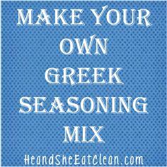 Make Your Own Greek Seasoning Mix -   4 tsp Oregano  1/2 tsp Salt  1 Tbsp Onion Powder  1 Tbsp Garlic Powder  2 tsp Black Pepper  2 tsp Parsley  2 tsp Paprika  1 tsp Cinnamon  1 tsp Ground Nutmeg  1 tsp Thyme  Mix all spices together!  Makes approx 1/2 cup of seasoning mix. Use on Greek Chicken, also on this board. (07-01-13  SF)