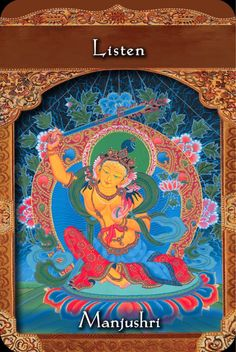 Listen-Manjushri from the Ascended Masters Oracle. Are you listening? We ask for help from our guides and angels and then, many times we forget to create the space that will facilitate listening to them. Take time today to clear the room of distractions and noise. Sit quietly and connect, allowing your Team to wash over you. This may happen with thoughts, feelings, or just a knowing. Pay attention to what you receive-the answers are there just waiting for you to listen. #listen #answers