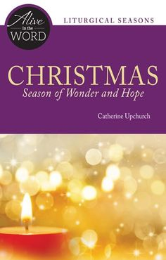 In Christmas, Season of Hope and Wonder, meditate with Catherine Upchurch on three New Testament passages that invite us to move through wonder to hope.