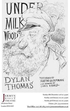 Under Milk Wood, Martin Oelbermann, Jermyn Street Theatre, London Dylan Thomas, Writing Poetry, Proverbs, Theatre, London, Writings, Welsh, Words, Nautical