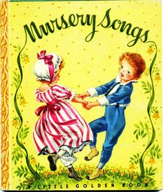 Little Golden Book...Nursery Songs...1942...eleventh printing