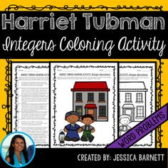 In this highly engaging resource, students will solve 8 word problems using their knowledge of integer operations to correctly color the Harriet Tubman themed coloring page. This resource makes an excellent review during black history month in the secondary math classroom.