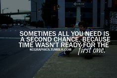 Sometimes all you need is a second chance because time wasn't ready for the first one