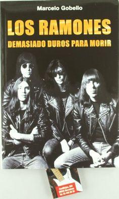 Ramones, los - demasiado duros para morir de Marcelo Gobello, http://www.amazon.es/dp/8493546542/ref=cm_sw_r_pi_dp_Duh3rb118859P
