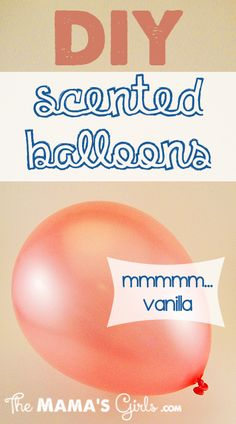 Vanilla Scented Balloons!  I MUST try this!