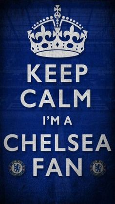 Keep Calm I'm a CHELSEA Fan
