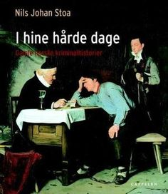 I hine hårde dage - gamle norske kriminalhistorier av Nils Johan Stoa Wallpapers, Reading, Books, Fictional Characters, Livros, Word Reading, Wallpaper, The Reader, Livres