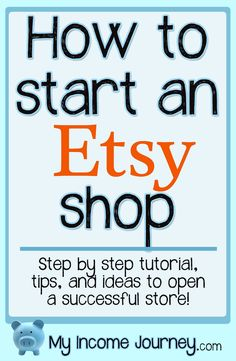 How to open an Etsy shop. Step by step tutorial with tips to help you be successful! Start your own business and be your own boss and enjoy working from home!!
