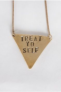 "The TallaLassee Friendship Necklace: ""Treat Yo Self"""