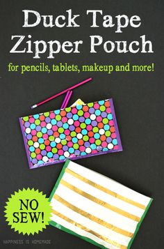No-Sew Zippered Duck Tape Pouch - Happiness is Homemade