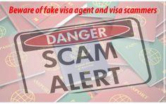 Beware of fake visa agent and visa scammers