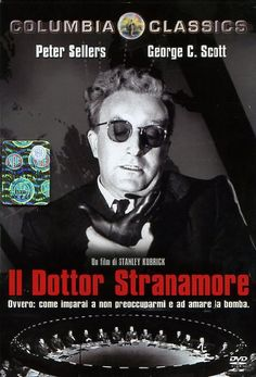 Doctor Strangelove (or: How I  learned to stop worrying and love the bomb). Il dottor stranamore