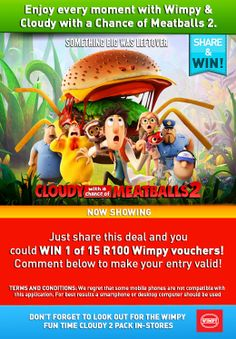 Enjoy every moment with Wimpy & Cloudy with a Chance of Meatballs 2. Just share this competition and you could score 1 of 15 Wimpy R100 vouchers....