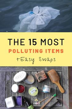 A list with the 15 items that pollute our planet and oceans the most. Find out HOW to avoid these 15 polluting items and the best eco-friendly swaps. Waste Reduction, Plastic Pollution, Carbon Footprint, Our Planet, Zero Waste, Oceans, Sustainability, Eco Friendly, Action