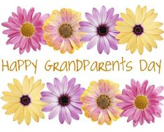 Happy-Grandparents-Day-Flowers-Picture Huge collections of Relationship and Love Quotes, Funny Memes, Event-based wishes, Inspirational and Motivational sayings, and So much. Happy Grandparents Day Image, Grandparents Day Cards, National Grandparents Day, Happy Parents, Grandmother's Day, Clairvoyant Readings, Spiritual Advisor, Grandma And Grandpa, Day Wishes